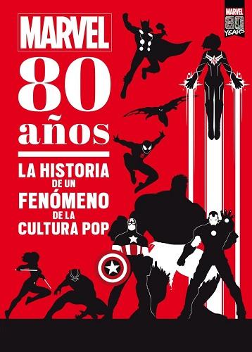 MARVEL 80 AÑOS:HISTORIA FENOMENO CULTURA POP