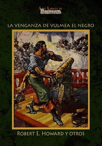 VENGANZA DE VULMEA EL NEGRO Y OTRAS HISTORIAS DE