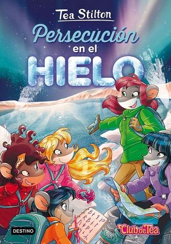 TEA STILTON 26. PERSECUCION EN EL HIELO