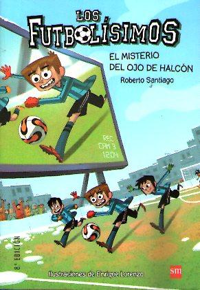 FUTBOLISIMOS 04 EL MISTERIO DEL OJO DE HALCON