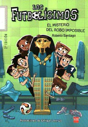 FUTBOLISIMOS 05 EL MISTERIO DEL ROBO IMPOSIBL