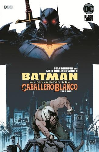 BATMAN: LA MALDICION DEL CABALLERO BLANCO 06 (D8)