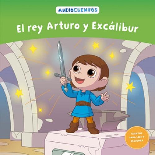 COLECCION AUDIOCUENTOS 50: EL REY ARTURO Y EXCALIB