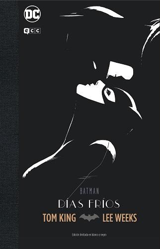 BATMAN: DIAS FRIOS - EDICION LIMITADA BLANCO Y NEG