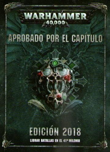 WARHAMMER 40000: APROBADO POR EL CAPITULO EDIC 18