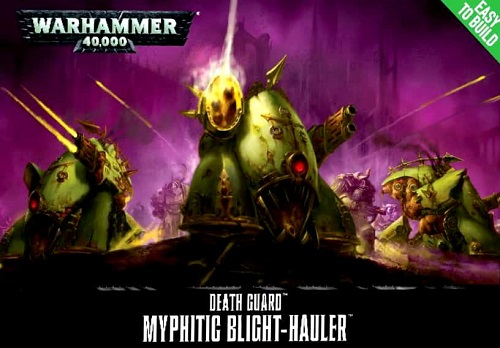 DEATH GUARD MYPHITIC BLIGHT-HAULER