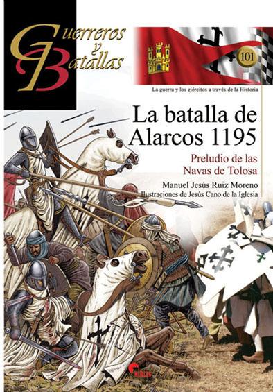 GYB 101. LA BATALLA DE ALARCOS 1195