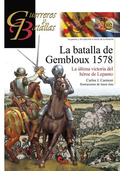 GYB 102. LA BATALLA DE GEMBLOUX 1578.