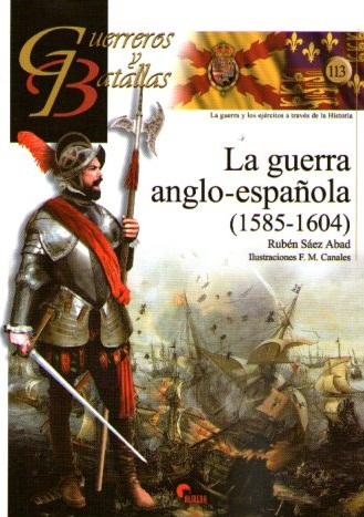 GYB 113 LA GUERRA ANGLO-ESPAÑOLA (1585-1604)