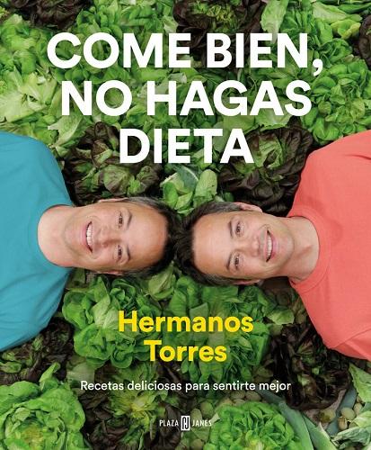COME BIEN NO HAGAS DIETA TORRES EN LA COCIN