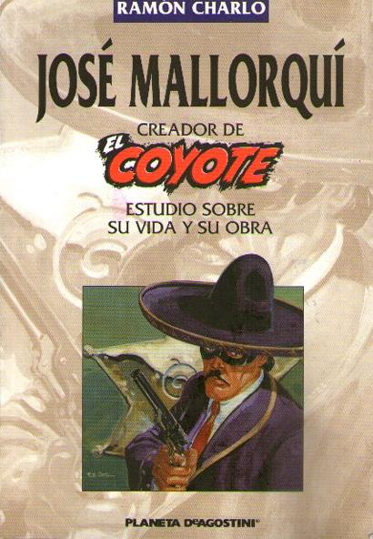 JOSE MALLORQUI, CREADOR DE EL COYOTE ESTUDIO VIDA