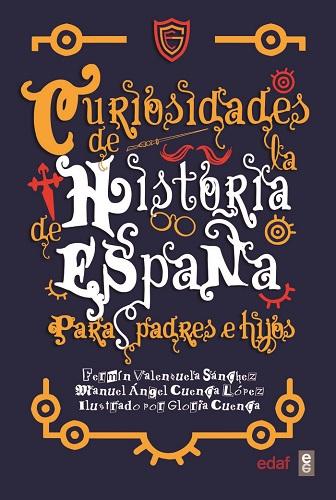 CURIOSIDADES DE LA HISTORIA DE ESPAÑA PARA PADRES
