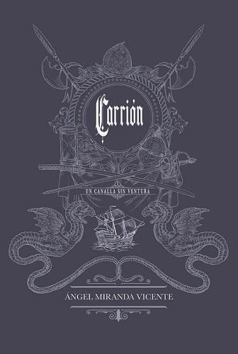 CARRION. UN CANALLA SIN VENTURA
