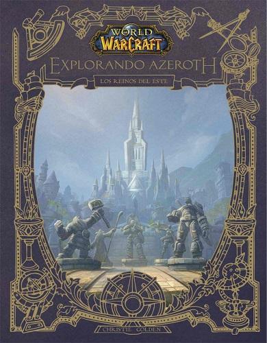 WORLD OF WARCRAFT. EXPLORANDO AZEROTH: REINOS DEL