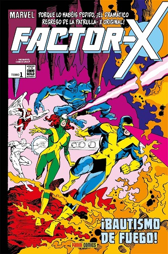 FACTOR-X 01. ¡BAUTISMO DE FUEGO! (MARVEL GOLD)