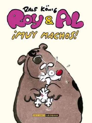 ROY & AL. ¡MUY MACHOS! (RUSTICA)