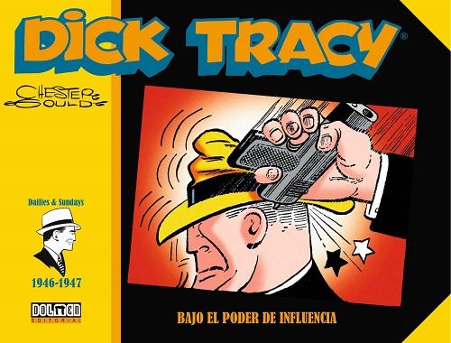 DICK TRACY. BAJO EL PODER DE INFLUENCIA (1946-1947