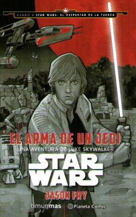 STAR WARS: EL ARMA DE UN JEDI